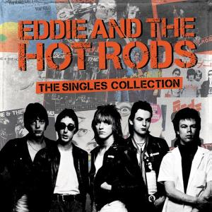 Eddie & The Hot Rods - The Singles Collection (CAPTAIN OI!)