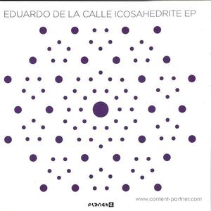 Eduardo De La Calle - Icosahedrite EP (Planet E)