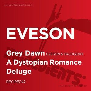 Eveson & Halogenix / Eveson - Grey Dawn / A Dystopian Romance (Ingredients Records)