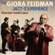 Feidman,Giora Klezmer Meets Jazz