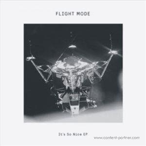 Flight Mode - It's So Nice (Delusions Of Grandeur)