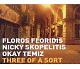 Floridis/Skopelitis/Temiz Three Of A Sort