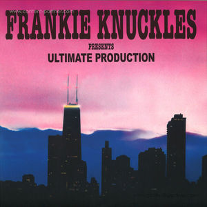 Frankie Knuckles Presents - Ultimate Productions (Trax Records)