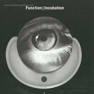 Function - Incubation (Ostgut Ton)