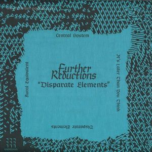 Further Reductions - Disparate Elements EP