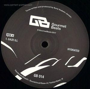 Gaze III - Hydrated Ep (Gourmet Beats)