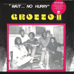 Grotto - Wait... No Hurry (Odion livingstone)