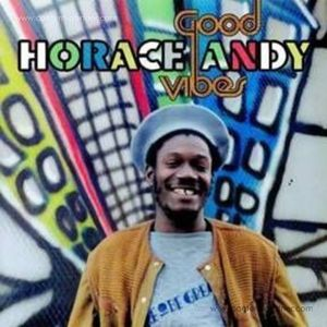 Horace Andy - Good Vibes (Remastered 2LP Gatefold) (17 NORTH PARADE)