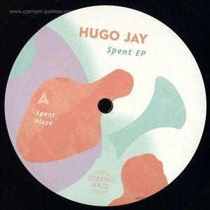 Hugo Jay - Spent EP (Coastal Haze)