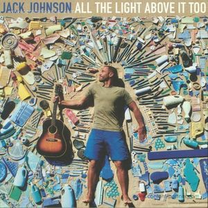 Jack Johnson - All The Light Above It Too (LP) (Republic)