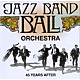 Jazz Band Ball Orchestra 45 Years After
