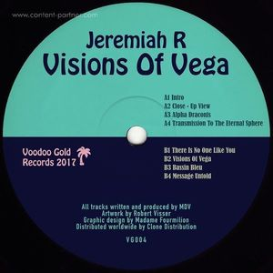 Jeremiah R - Visions Of Vega (Voodoo Gold Records)