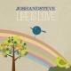 Joshandsteve Life Is Love