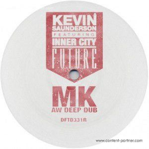 KEVIN SAUNDERSON FEAT. INNER CITY - FUTURE (MK AW DEEP DUB) (Storm Queen (Defected))