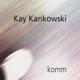 Kankowski,Kay & Band Komm