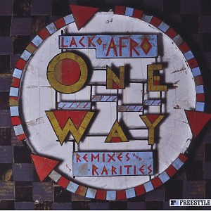 Lack Of Afro - One Way-Remixes & Rarities (FREESTYLE RECORDS)