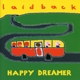 Laid Back Happy Dreamer