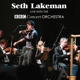 Lakeman,Seth Live With The BBC Concert Orchestra