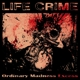 Life Crime Ordinary Madness Excess
