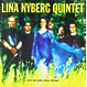Lina Nyberg Quintet When the smile shines through