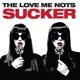 Love Me Nots,The Sucker