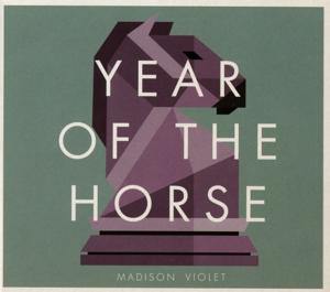 Madison Violet - Year Of The Horse (INDIA/BIG LAKE MUSIC)