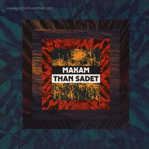 Makam - Than Sadet (dekmantel)