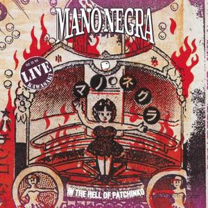 Mano Negra - In The Hell Of Patchinko (Because Music)