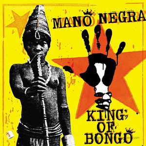 Mano Negra - King Of Bongo (Because Music)