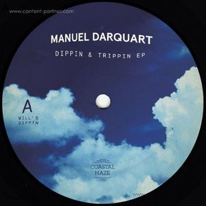 Manuel Darquart - Dippin & Trippin EP (Coastal Haze)