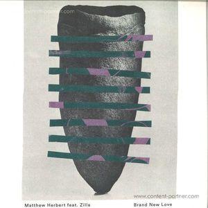 Matthew Herbert Feat. Zilla - Brand New Love (hypercolour)