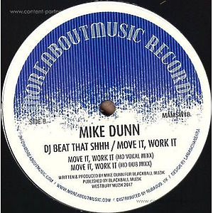 Mike Dunn - Dj Beat That Shhh / Move It, Work It (more about music secret weapon series)