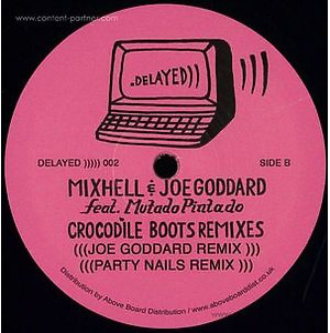 Mixhell & Joe Goddard, Soulwax / Joe God - Crocodile Boots ( Remixes) (Delayed Records)