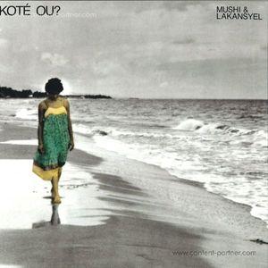 Mushi & Lakansyel - Kotè Ou (Granit records)