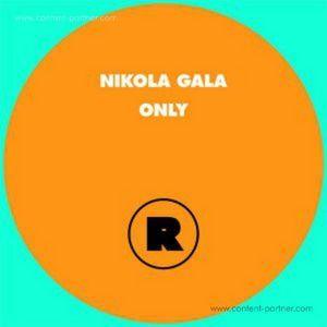 NIKOLA GALA - ONLY (rekids)