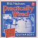 Nelson,Bill Practically Wired/Or How I Became...