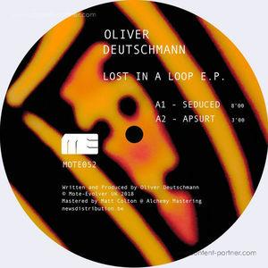 Oliver Deutschmann - Lost In A Loop Ep (Mote Evolver)