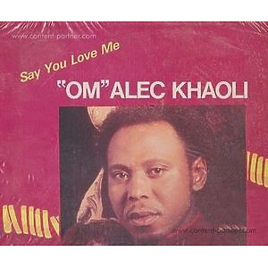 Om Alec Khaoli - Say You Love Me (Awesome Tapes From Africa)