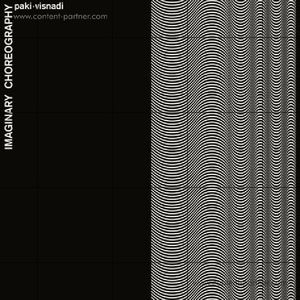 Paki - Visnadi -  Imaginary Choreography (CD) (Antinote)