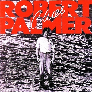 Palmer,Robert - Clues (Music On CD)
