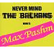 Pashm,Max Never Mind The Balkans/Here's Max Pashm