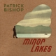 Patrick Bishop Minor Lakes