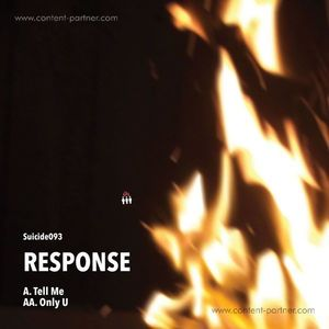 Response - Tell Me / Only U (commercial suicide)