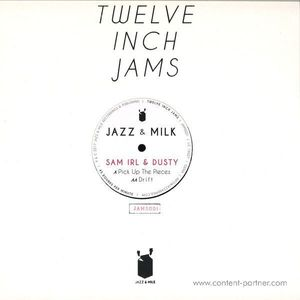 Sam Irl & Dusty - Twelve Inch Jams 001 (Jazz & Milk)