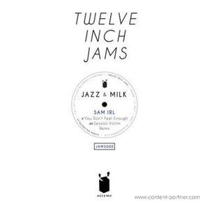 Sam Irl & Dusty - Twelve Inch Jams 002 (incl. Session Vict (Jazz & Milk)