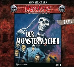 Schocker,Dan - Macabros 1-Der Monstermacher (Digipack) (GHoerspieleWelt)