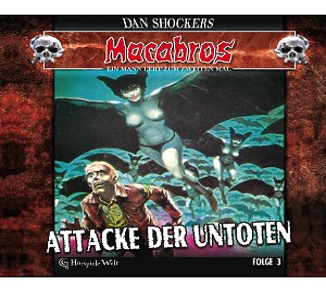 Schocker,Dan - Macabros 3-Attacke der Untoten (Digipack (GHoerspieleWelt)