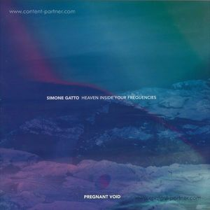 Simone Gatto - Heaven Inside Your Frequencies Lp Pt. 1 (Pregnant Void)