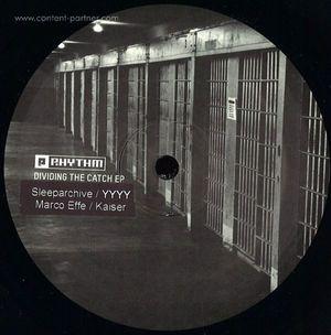 Sleeparchive / Yyyy / Marco Effe / Kaise - Dividing The Catch Ep (planet rhythm)