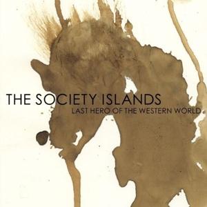 Society Islands,The - Last Hero of the Western World (TRC - The Record Company)